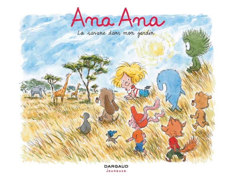 Ana Ana T.9 ; la savane dans mon jardin