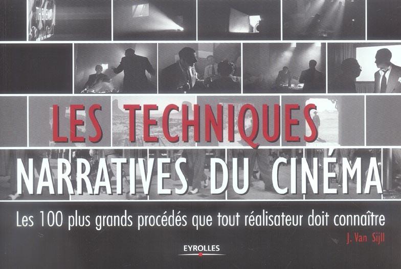 Les Techniques Narratives Du Cinema. Les 100 Plus Grands Procedes Que Tout Reali
