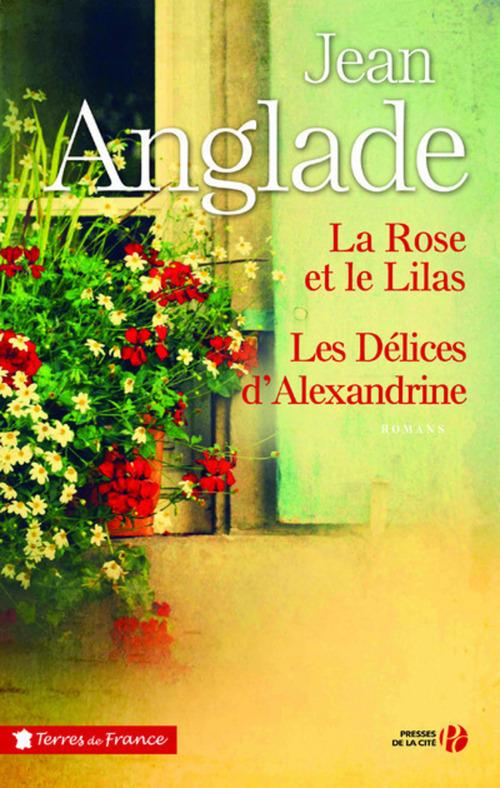 La rose et le lilas ; les délices d'Alexandrine