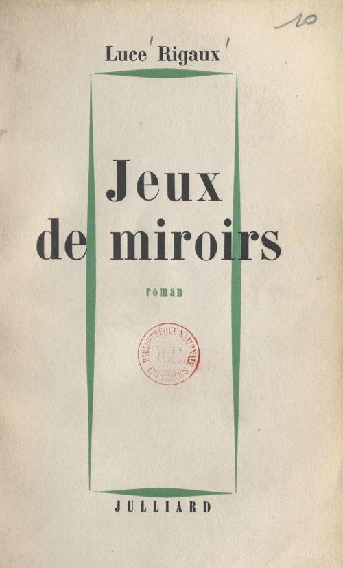 Jeux de miroirs  - Luce Rigaux