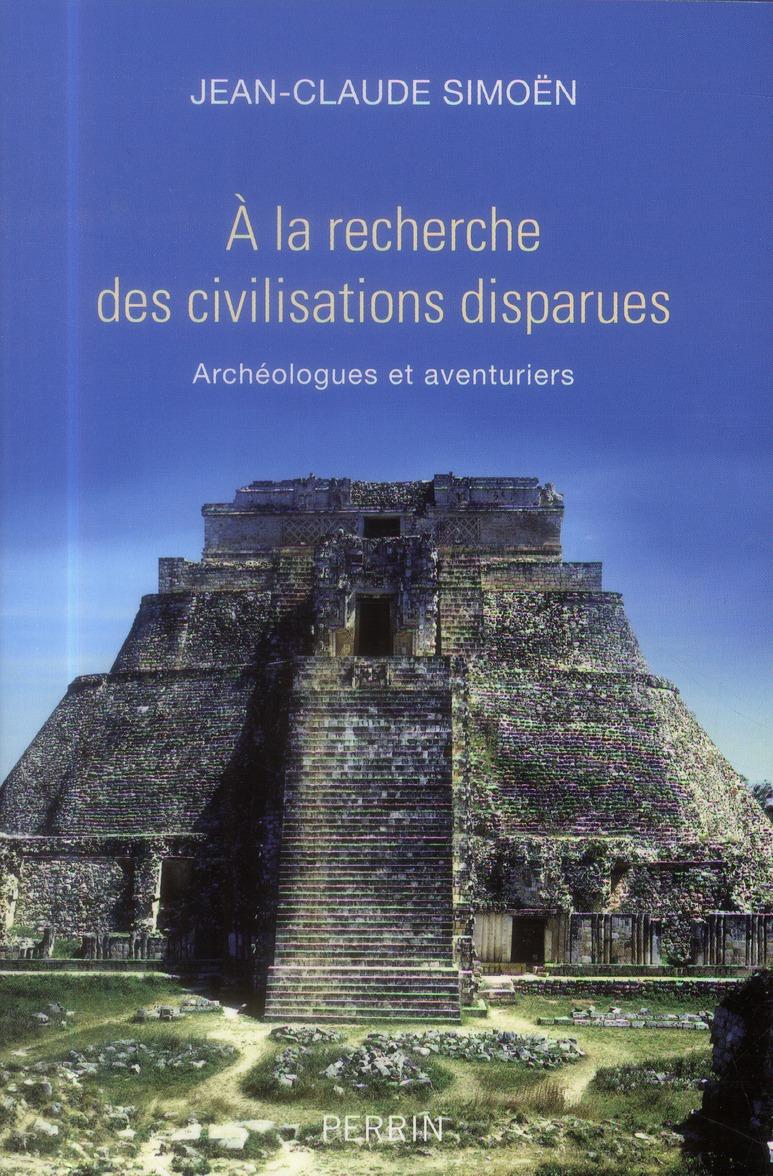 A La Recherche Des Civilisations Disparues