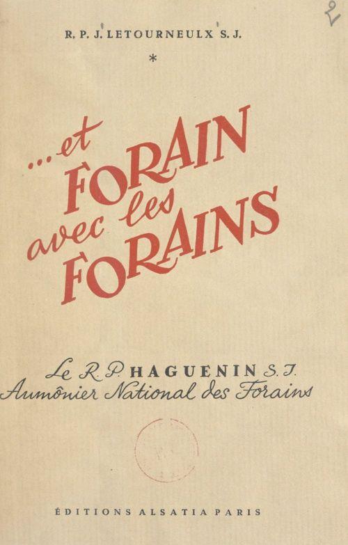 Et Forain avec les Forains, le Révérend Père François Haguenin, aumônier national des Forains de France