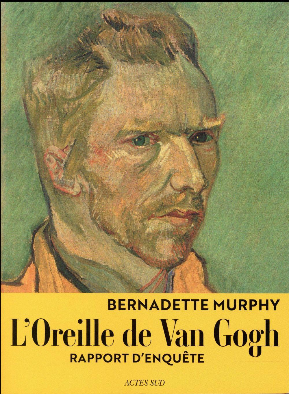L'oreille de Van Gogh ; rapport d'enquête
