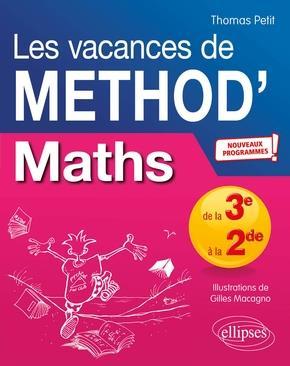 Mathématiques de la troisième à la seconde ; les vacances de method' - nouveaux programmes