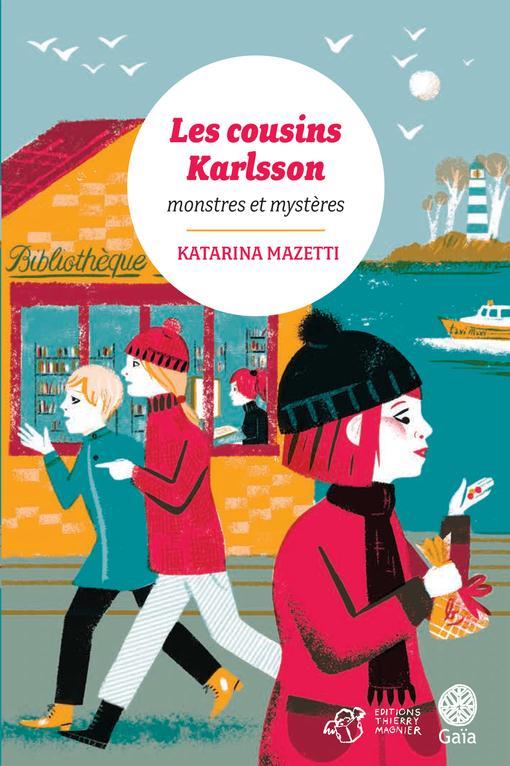 Les cousins Karlsson T.4 ; monstres et mystères
