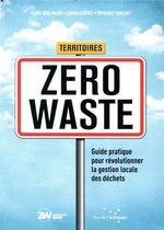 Couverture de Territoires Zero Waste - Guide Pratique Pour Revolutionner L