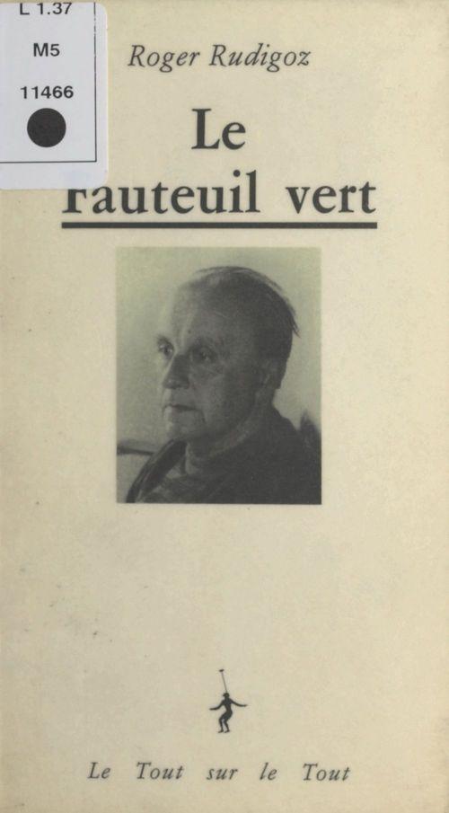 Le Fauteuil vert  - Roger Rudigoz