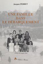 Vente Livre Numérique : Une famille dans le débarquement : Caen, 6 juin 1944  - Jacques Perret