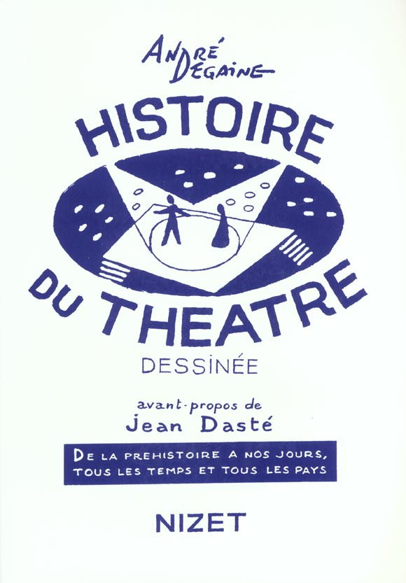 histoire du theatre dessinée ; de la préhistoire à nos jours, tous les temps et tous les pays