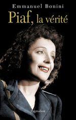 Vente EBooks : Piaf, la vérité  - Emmanuel Bonini