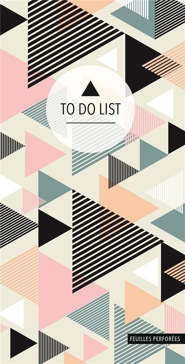 To do list ; triangles