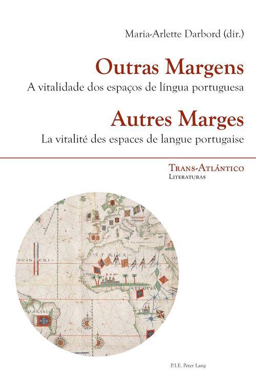 Outras margens  autres marges - a vitalidade dos espacos de lingua portuguesa  la vitalite des esp