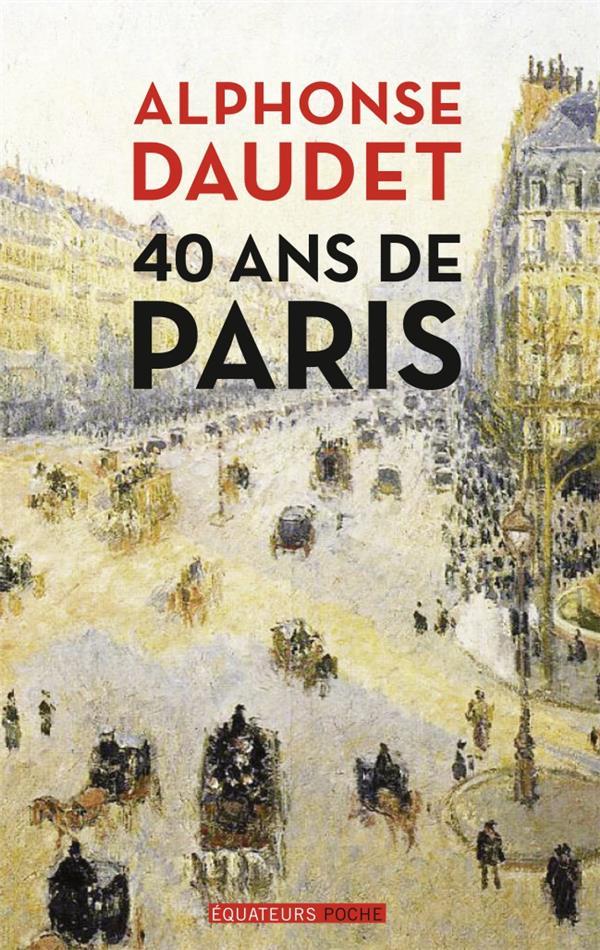 40 ans de Paris ; 1857-1897