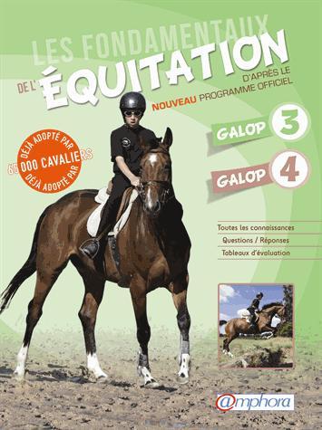 fondamentaux de l'equitation galops 3 et 4 (les)- d'apres le nouveau programme