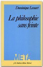 la philosophie sans feinte