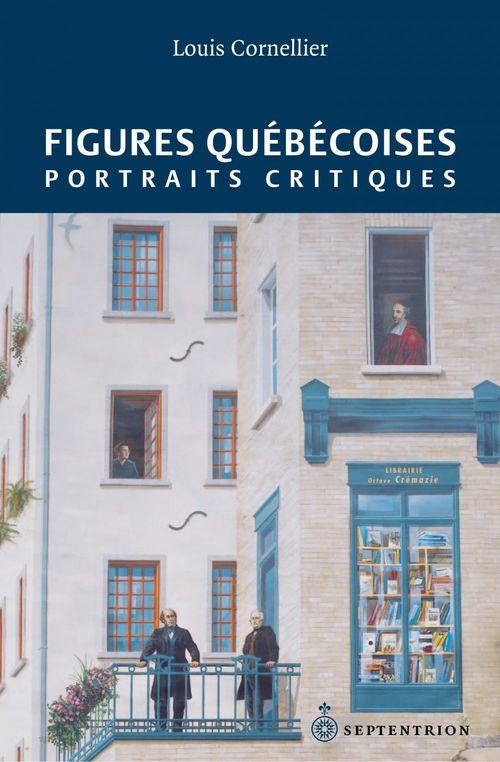 Figures québécoises ; portraits critiques