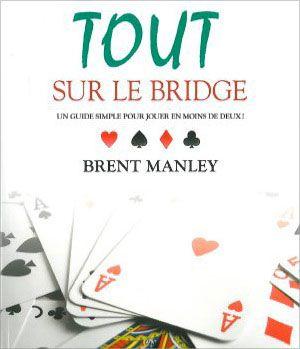 Tout sur le bridge ; un guide simple pour jouer en moins de deux !