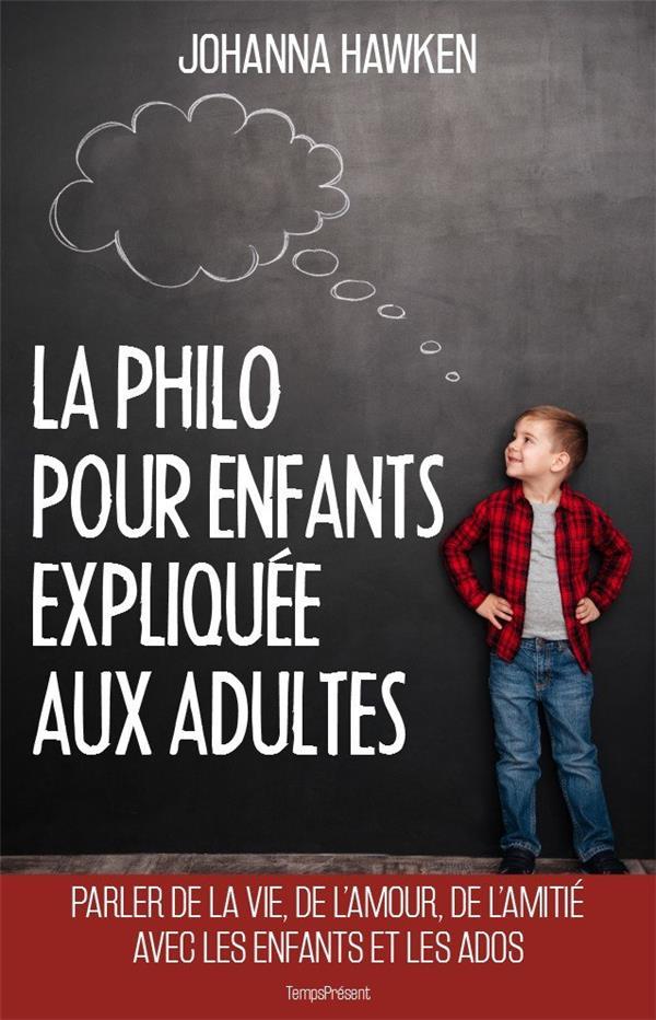 La philo pour enfants expliquée aux adultes