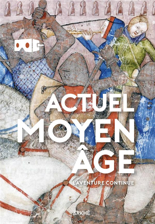 actuel moyen age ; l'histoire continue