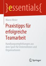 Praxistipps für erfolgreiche Teamarbeit  - Marco Meier