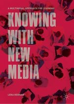 Knowing with New Media  - Lena Redman
