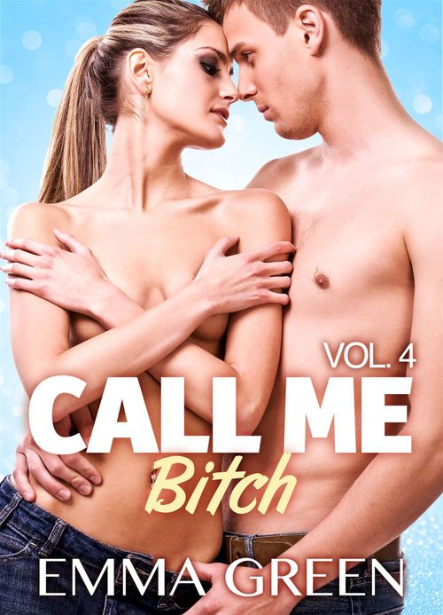 Call me Bitch t.4