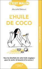 Vente Livre Numérique : C'est malin poche ; l'huile de coco  - Alix Lefief-Delcourt