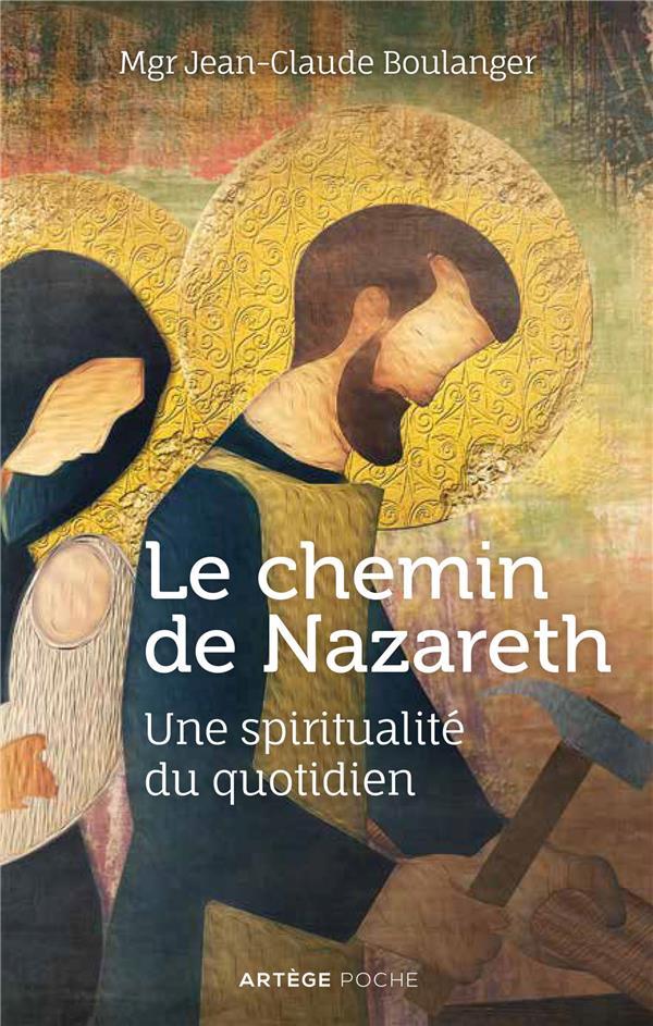 LE CHEMIN DE NAZARETH  -  UNE SPIRITUALITE DU QUOTIDIEN