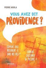 Vente EBooks : Vous avez dit providence ?  - Père Pierre Aguila