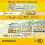Vente AudioBook : 3. Les détectives du Yorkshire : Rendez-vous avec le mystère  - Julia Chapman