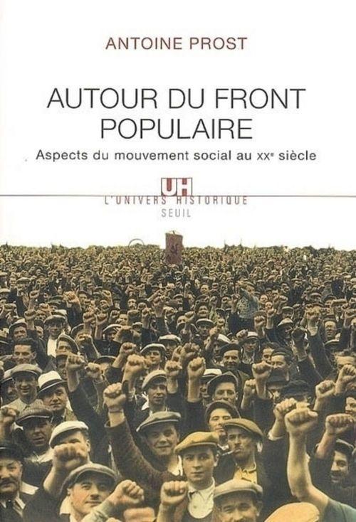Autour du front populaire ; aspects du mouvement social au XX siècle