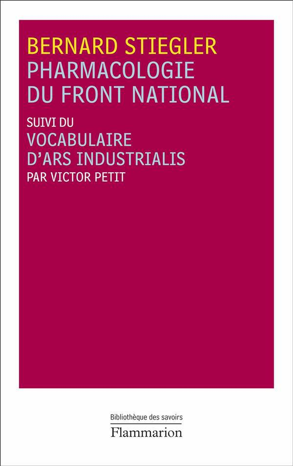 Pharmacologie Du Front National ; Vocabulaire D'Ars Industrialis