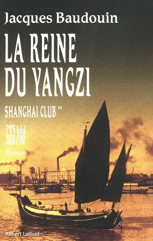 Shanghai club t.2 ; la reine du Yangzi
