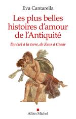 Les Plus Belles Histoires d'amour de l'antiquité  - Eva Cantarella