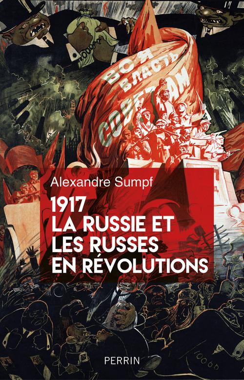1917 la Russie et les Russes en révolutions