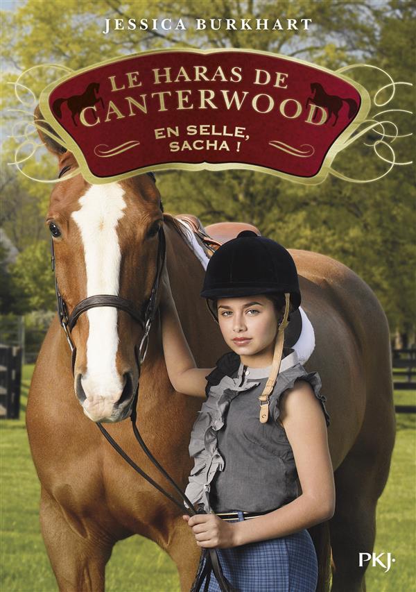 Le haras de Canterwood T.1 ; en selle, Sacha !