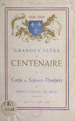 Grandes fêtes du centenaire du Corps des sapeurs-pompiers de Saint-Louis, Haut-Rhin (1848-1948)