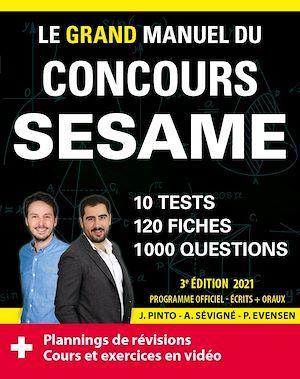 Le grand manuel du concours SESAME (écrits + oraux) ; 120 fiches, 120 vidéos de cours, (édition 2021)