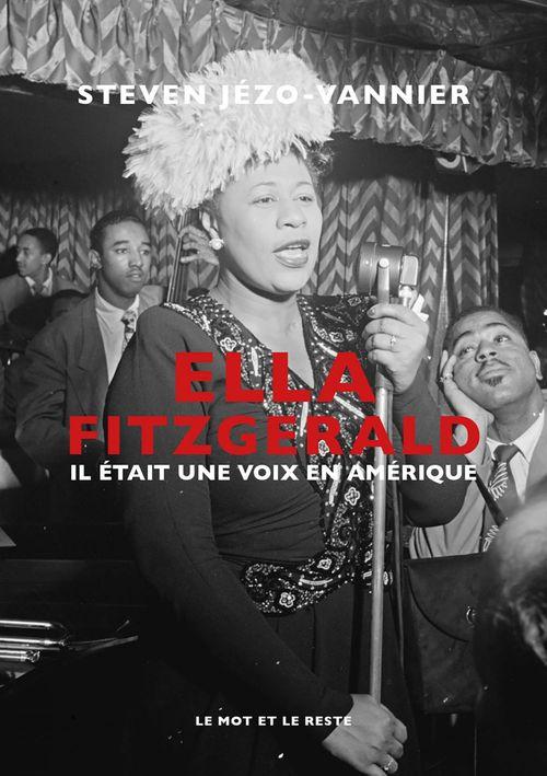 Ella Fitzgerald : il était une voix en Amérique