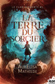La terre du sorcier  - Aurelisa Mathilde