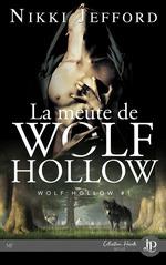 Wolf Hollow t.1 ; la meute de Wolf Hollow