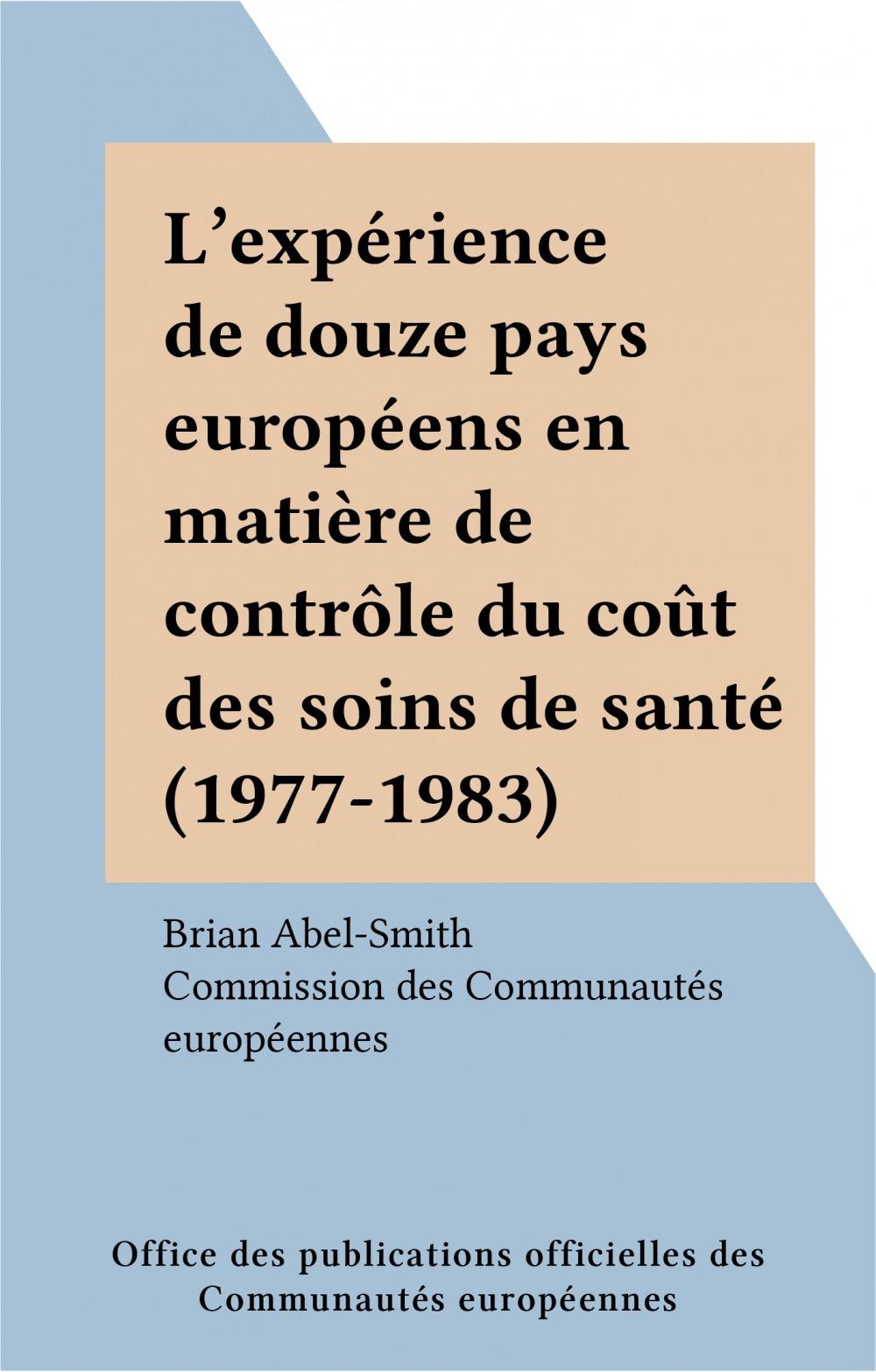 L'expérience de douze pays européens en matière de contrôle du coût des soins de santé (1977-1983)