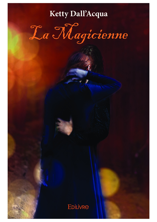 La Magicienne  - Ketty Dall'Acqua