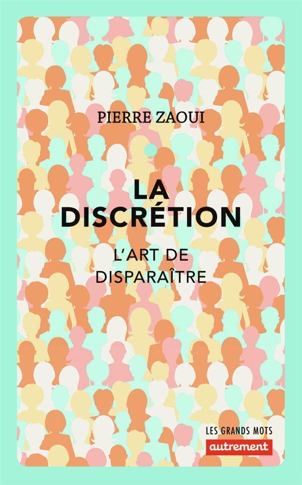 La discrétion ; l'art de disparaître (édition 2018)