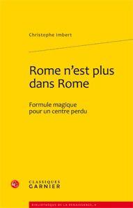 Rome n'est plus dans Rome ; formule magique pour un centre perdu