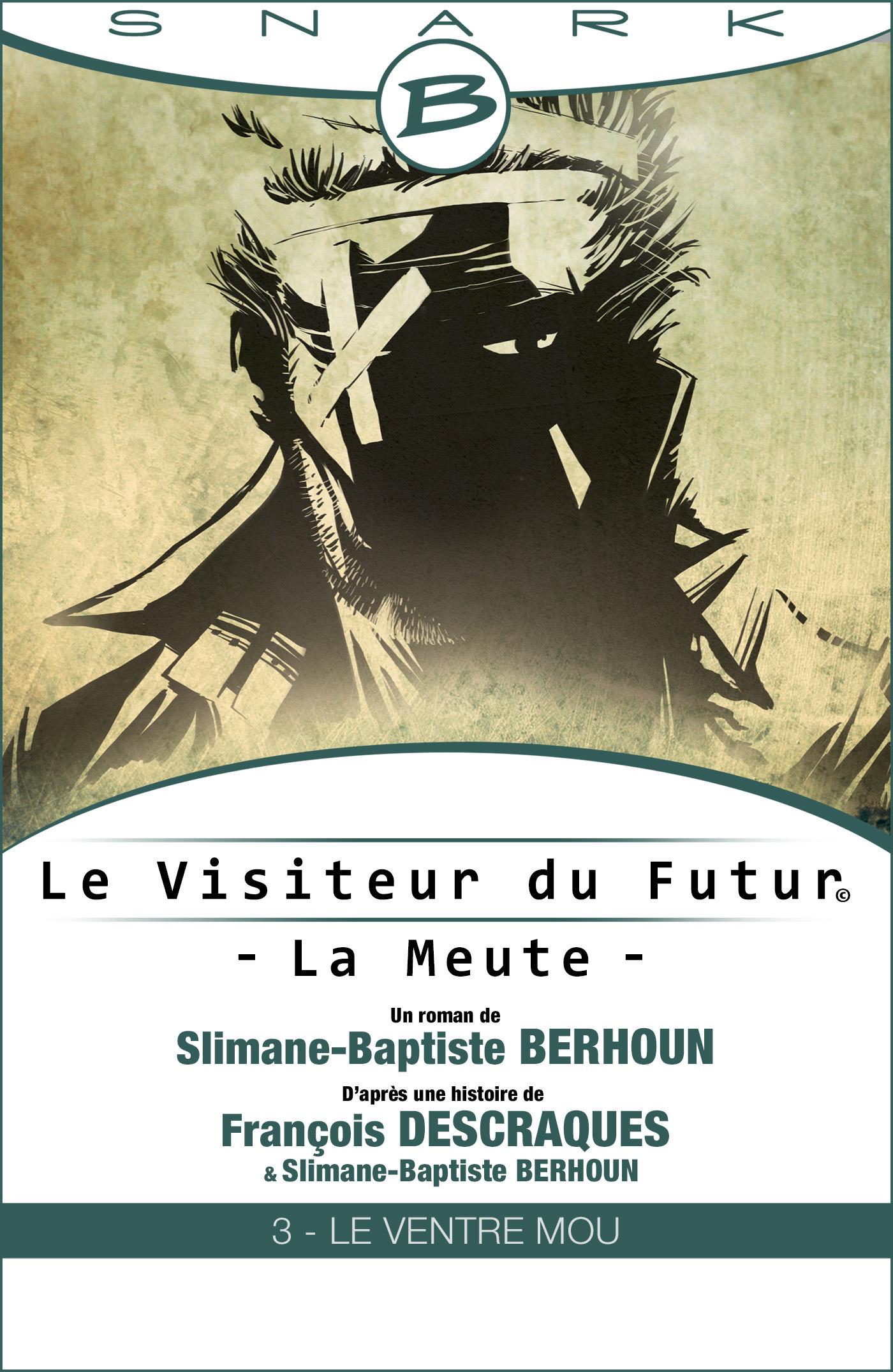 Le Ventre Mou - Le Visiteur du Futur - La Meute - Épisode 3