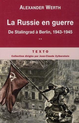 la Russie en guerre t.2 ; de Stalingrad à Berlin 1943-1945