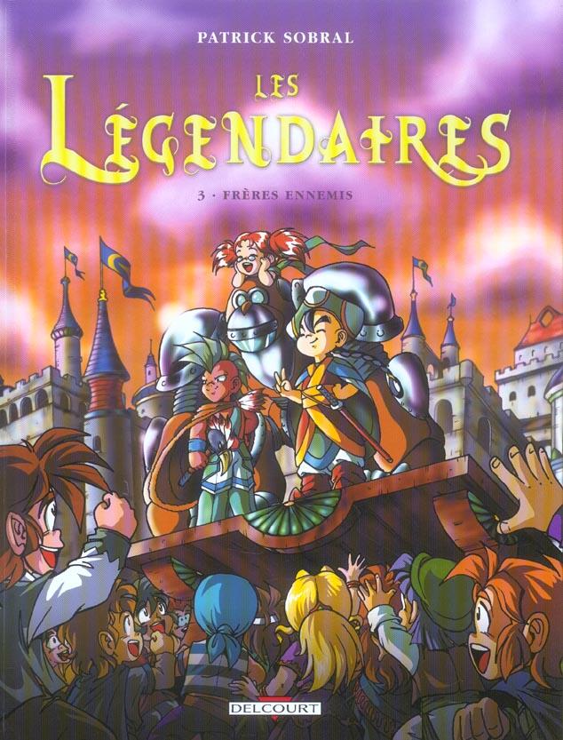 Les Légendaires T.3 ; frères ennemis