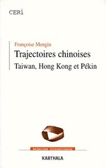Trajectoires chinoises ; taiwan, hong kong et pékin