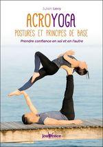 Acroyoga : postures et principes de base  - Julien Lévy